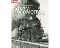Kalmbach Publishing Guide to North American Steam Locomotives