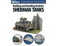Kalmbach Publishing Building/Detailing Realistic Sherman Tanks