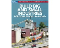 Kalmbach Publishing Build Big & Small Industries for Your MRR