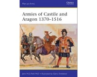 Osprey Publishing Limited Men At Arms: Armies Of Castile & Aragon 1370-1516