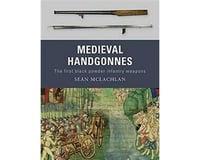 Osprey Publishing Limited Medieval Handgonnes: The