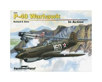 Squadron/Signal 10205 P-40 Warhawk In Action (Softcover)