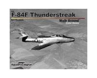 Squadron/Signal F-84 Thunderstreak Walk Around : Color