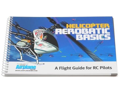 "Air Age Publishing Model Airplane News ""Helicopter Aerobatic Basics"""