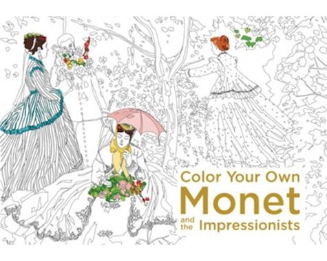 Harper Collins Publishers Color Your Own Monet and the Impressionists