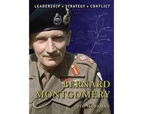 Osprey Publishing Limited Commanders, Bernard Montgomery