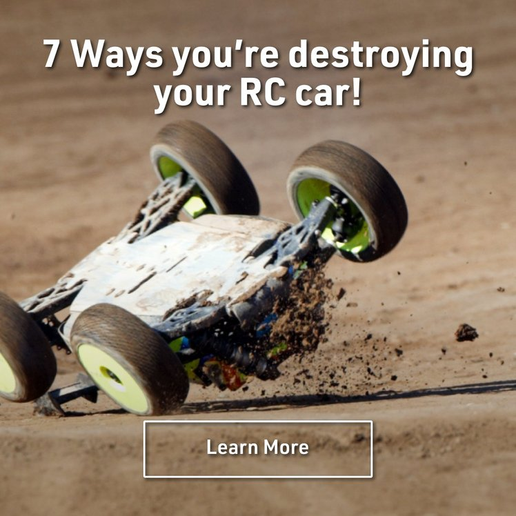 7 Ways you're destroying your RC car!