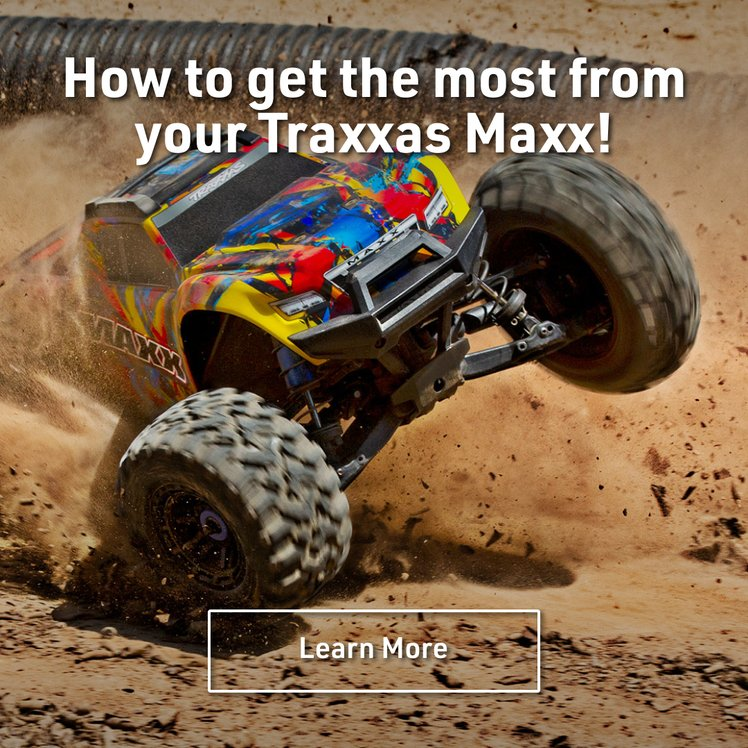 How to get the most out of your Traxxas Maxx!