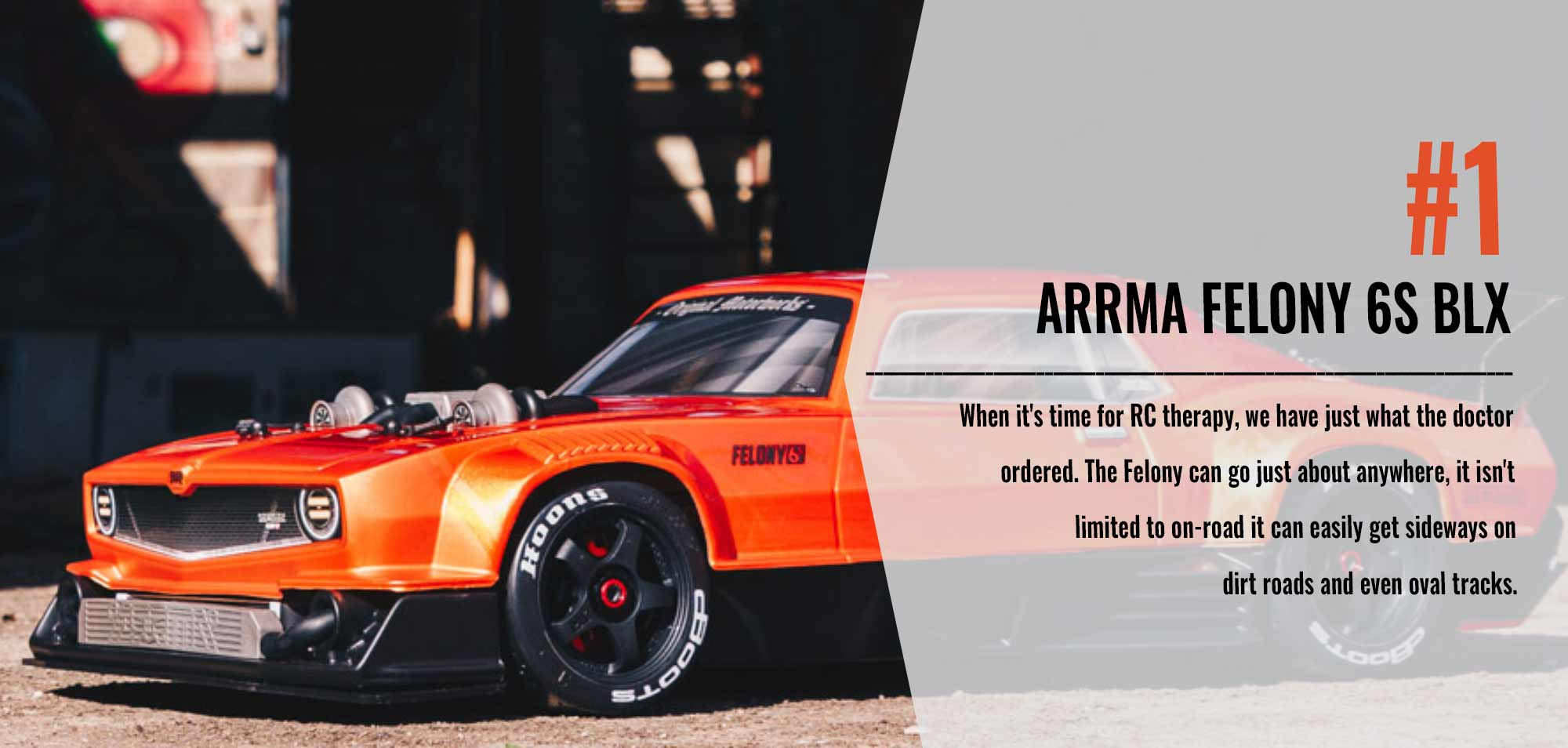 Number One in our Top 10 List - Arrma Felony