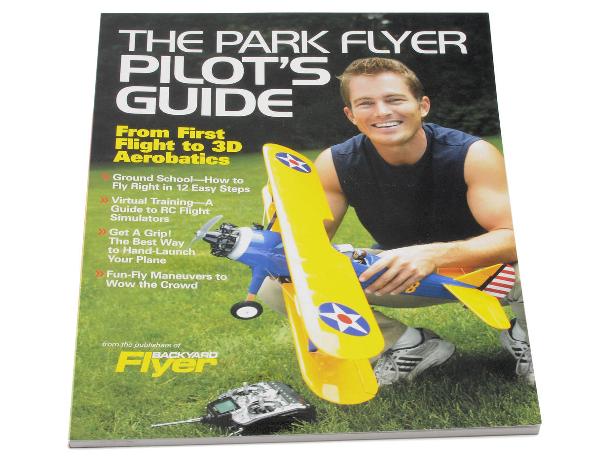 The Park Flyer Pilot's Guide by Air Age Publishing