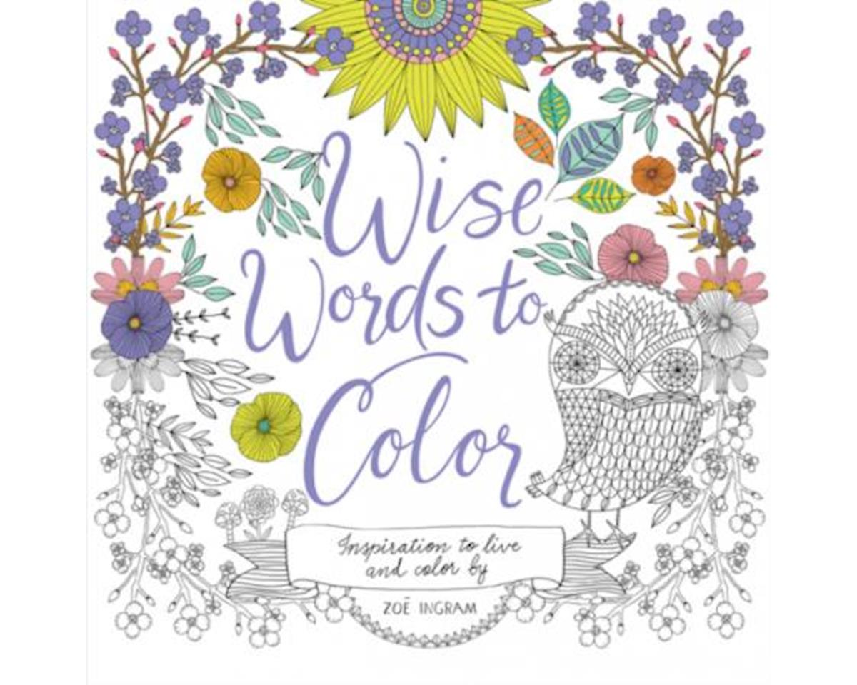 Harper Collins Publishers Wise Words to Color: Inspiration to Live and Color By