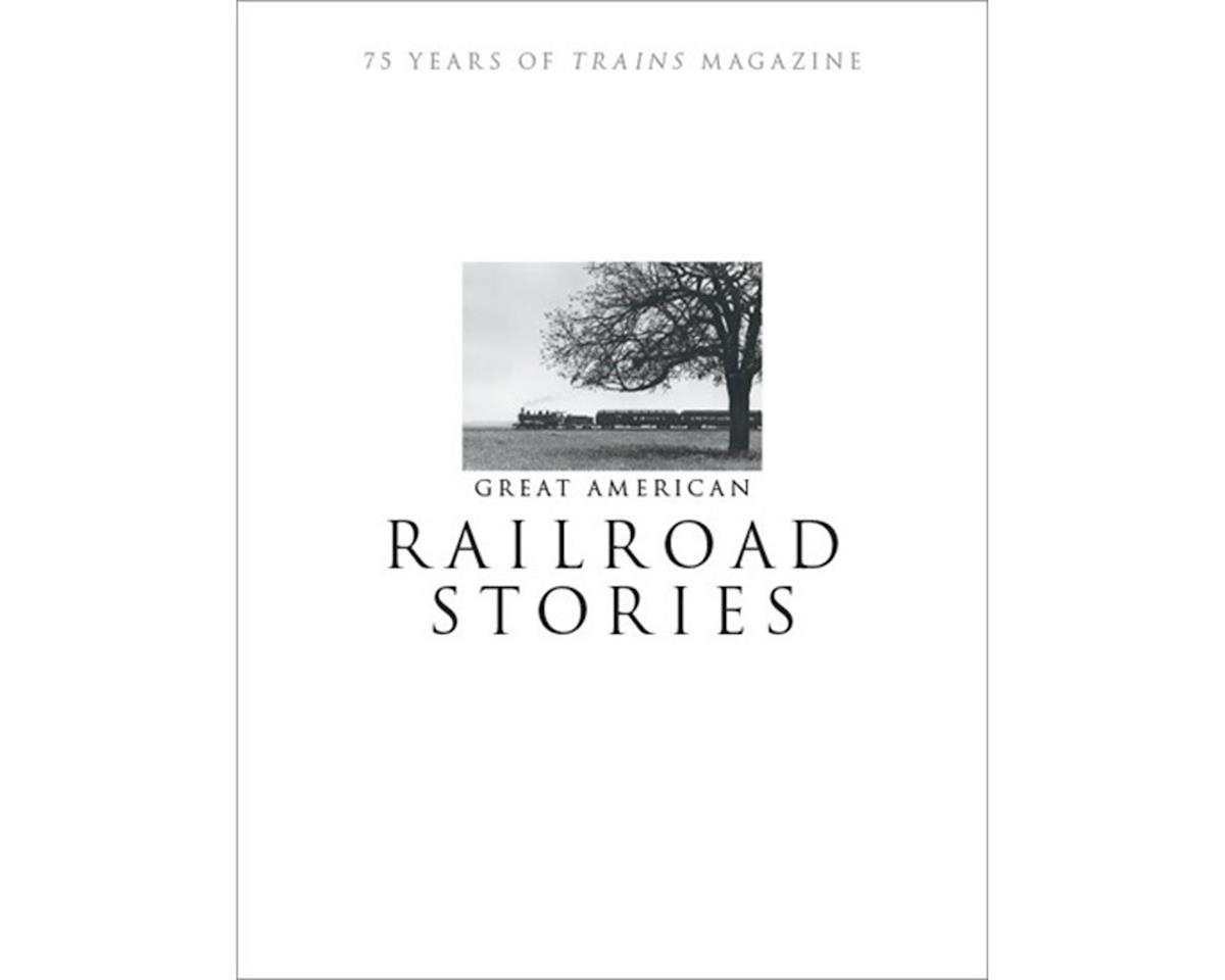 Kalmbach Publishing Great American Railraod Stories, Softcover