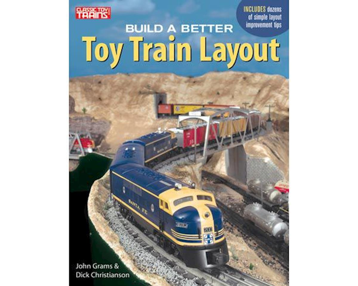 Kalmbach Publishing Build a Better Toy Train Layout