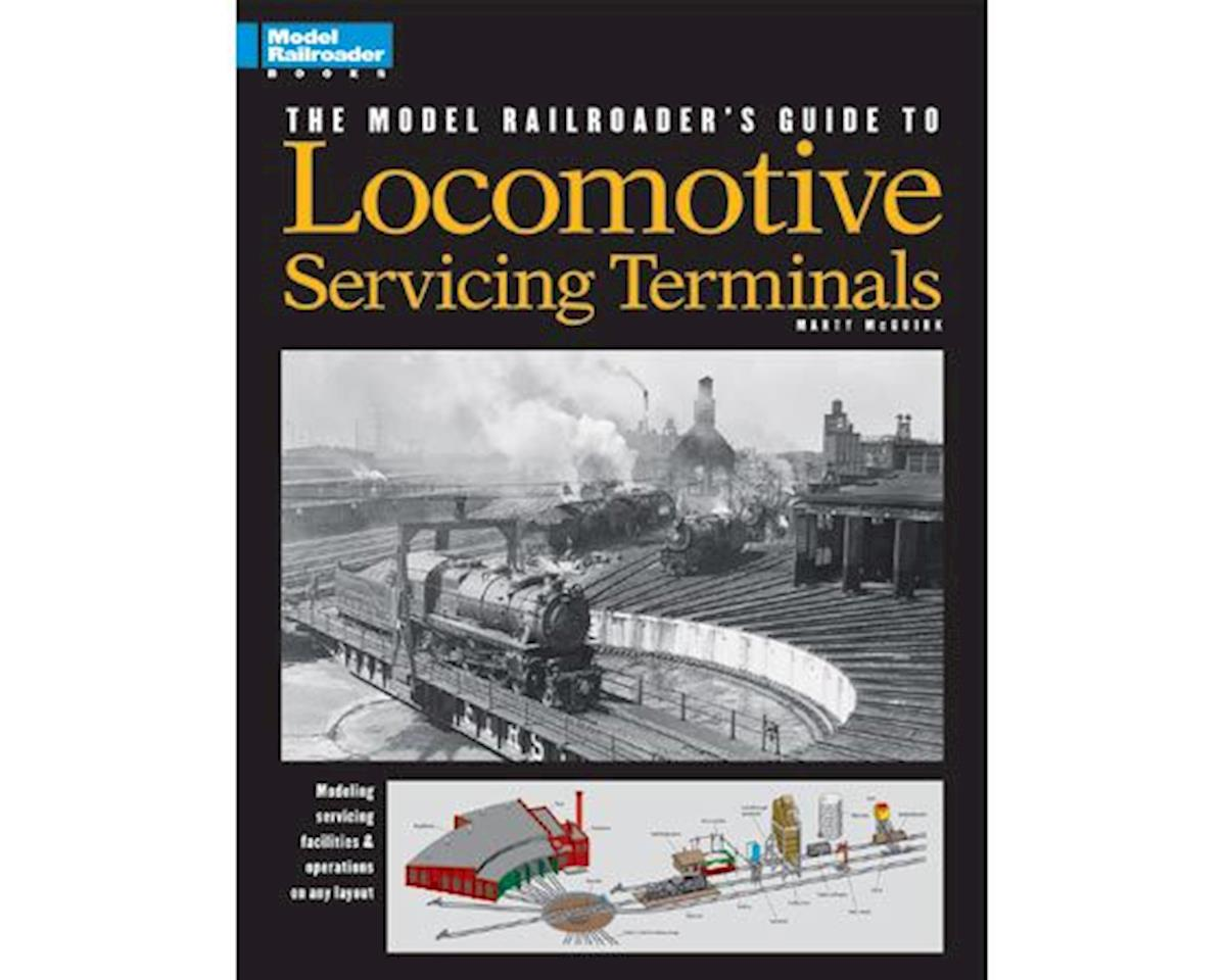 Kalmbach Publishing Model Railroader's Guide to Loco Service Terminals
