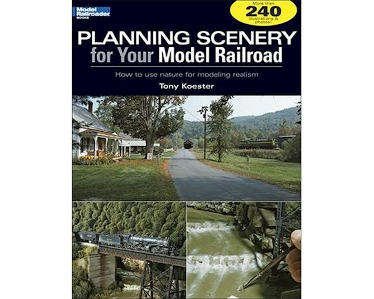 Planning Scenery for Your Model Railroad by Kalmbach Publishing