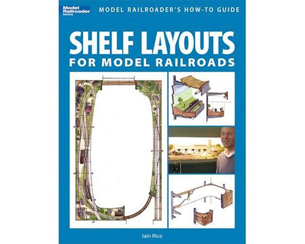 Kalmbach Publishing Shelf Layouts for Model RR