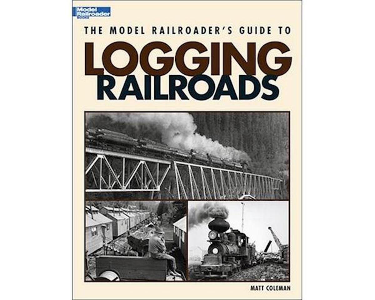 Kalmbach Publishing Model Railroaders Guide to Logging Railroads