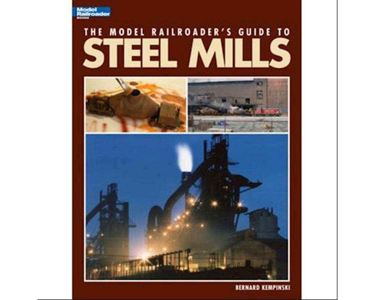 Kalmbach Publishing Model Railroader's Guide to Steel Mills