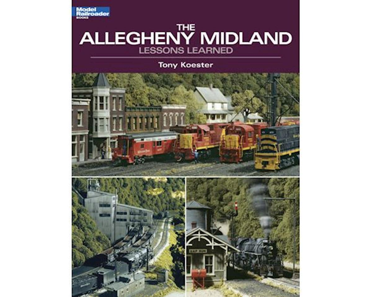 Kalmbach Publishing The Allegheny Midland: Lessons Learned