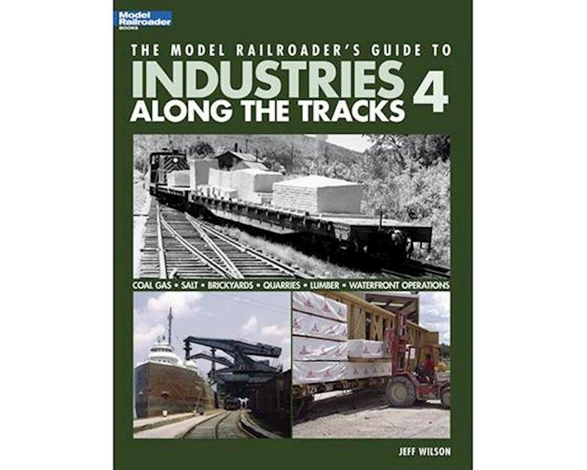 Kalmbach Publishing Guide To Industries Along The Tracks 4