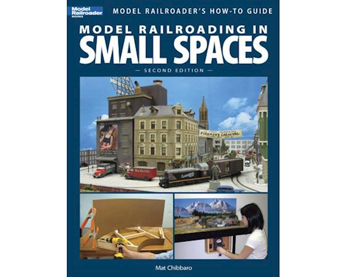 Kalmbach Publishing Model Railroading in Small Spaces 2nd Edition