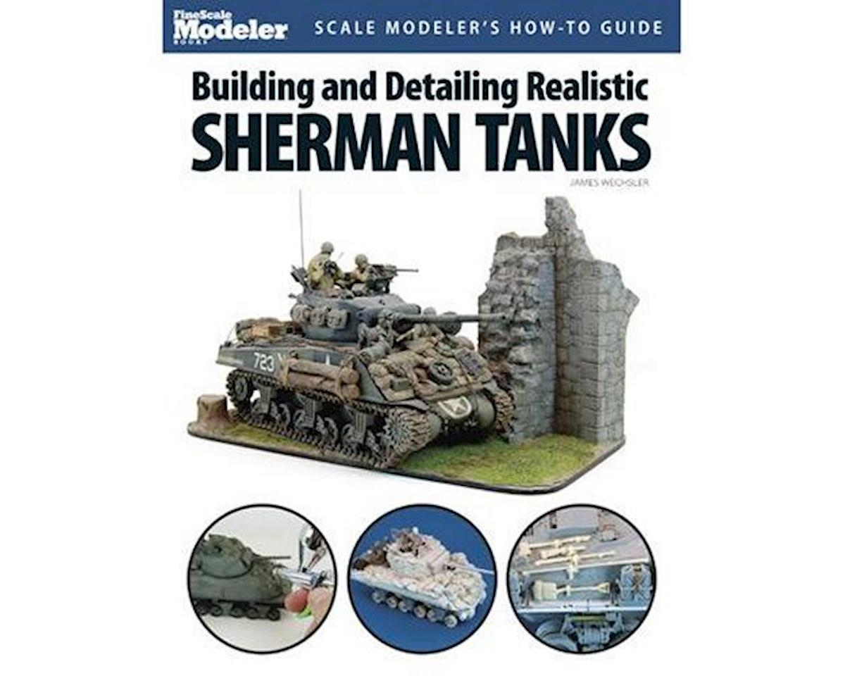 Kalmbach Publishing Building/Detailing Realistic Sherman Tanks