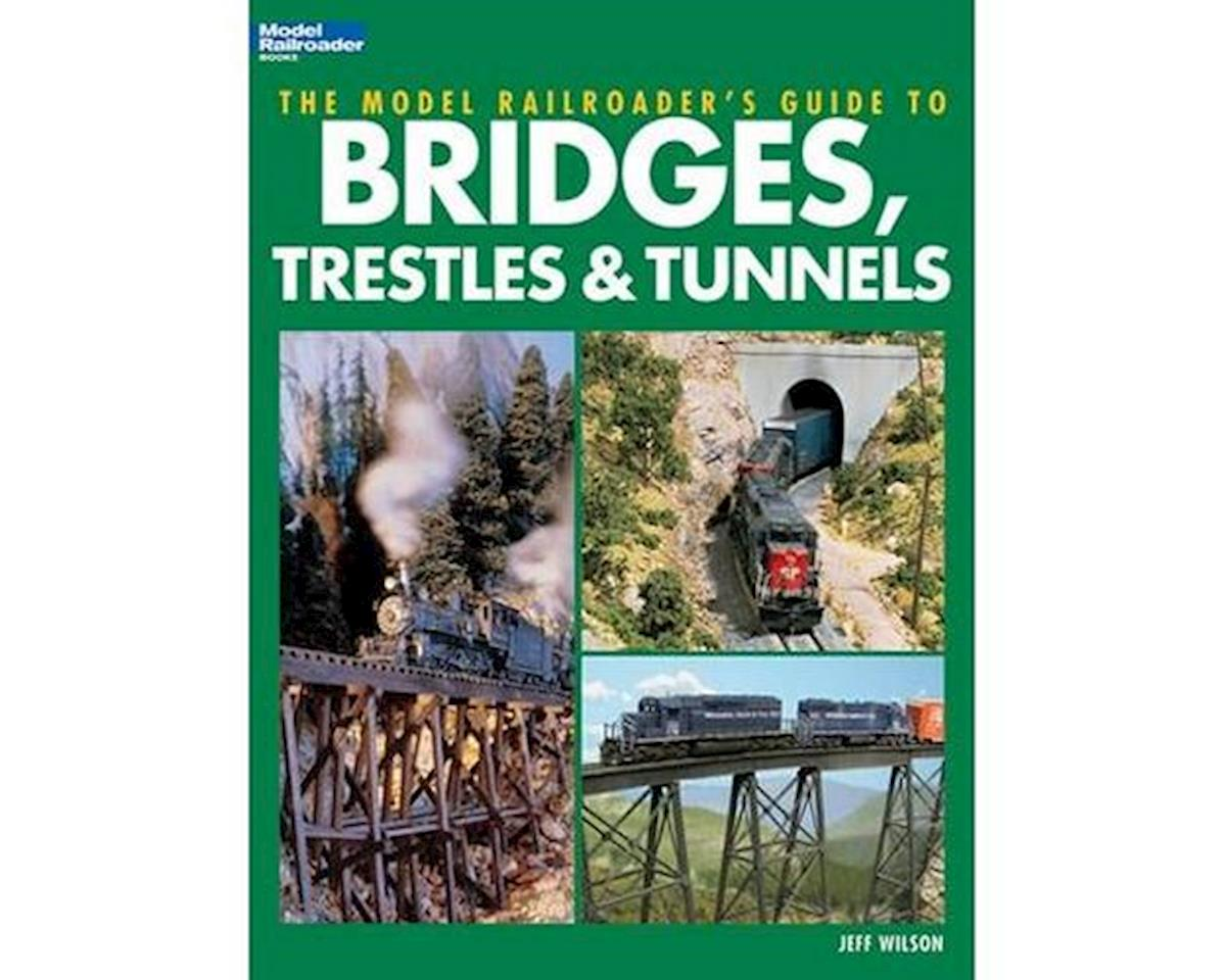 Kalmbach Publishing Model Railroader's Guide to Bridges, Trestles & Tu