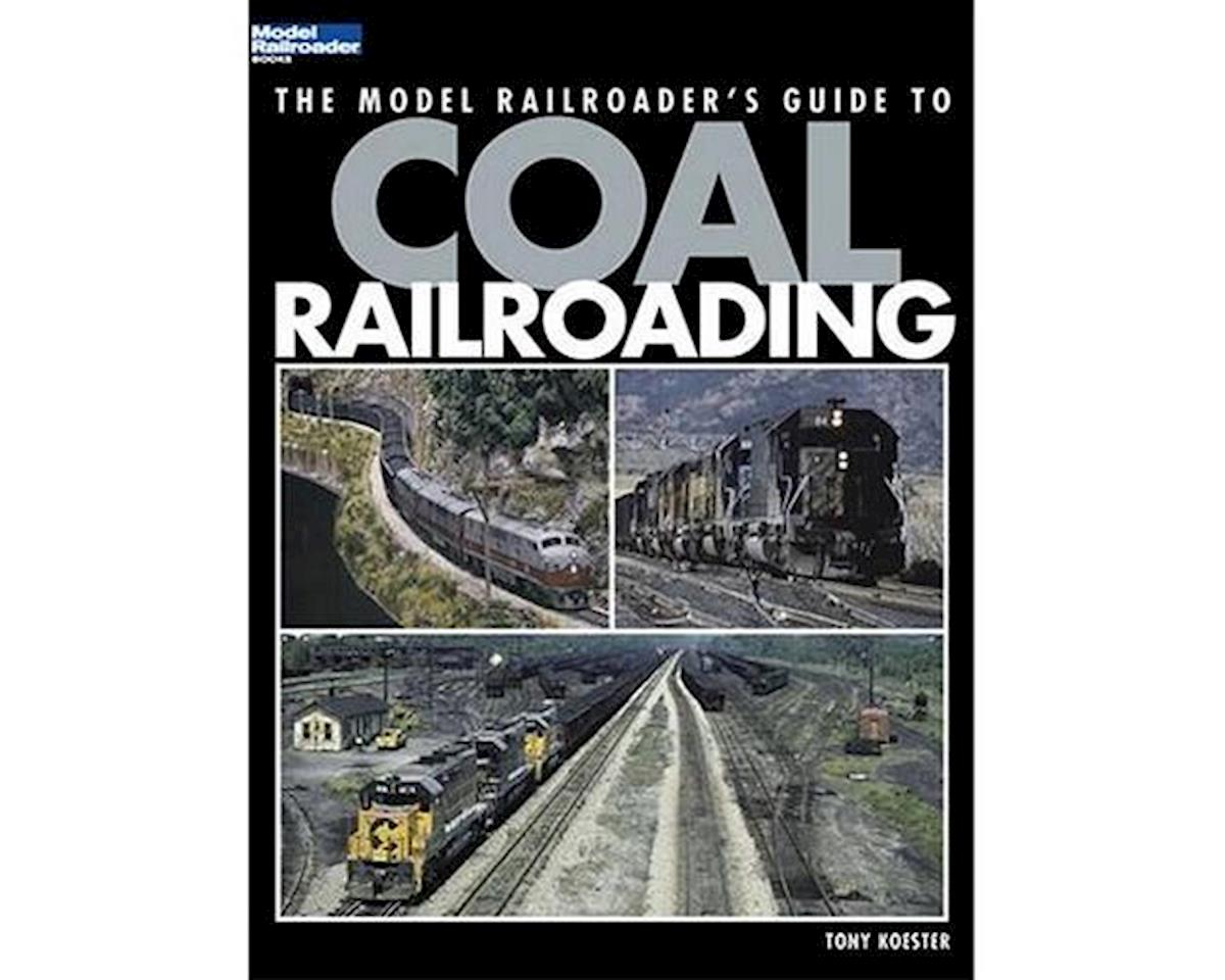 Kalmbach Publishing Model RR Guide to Coal Railroading