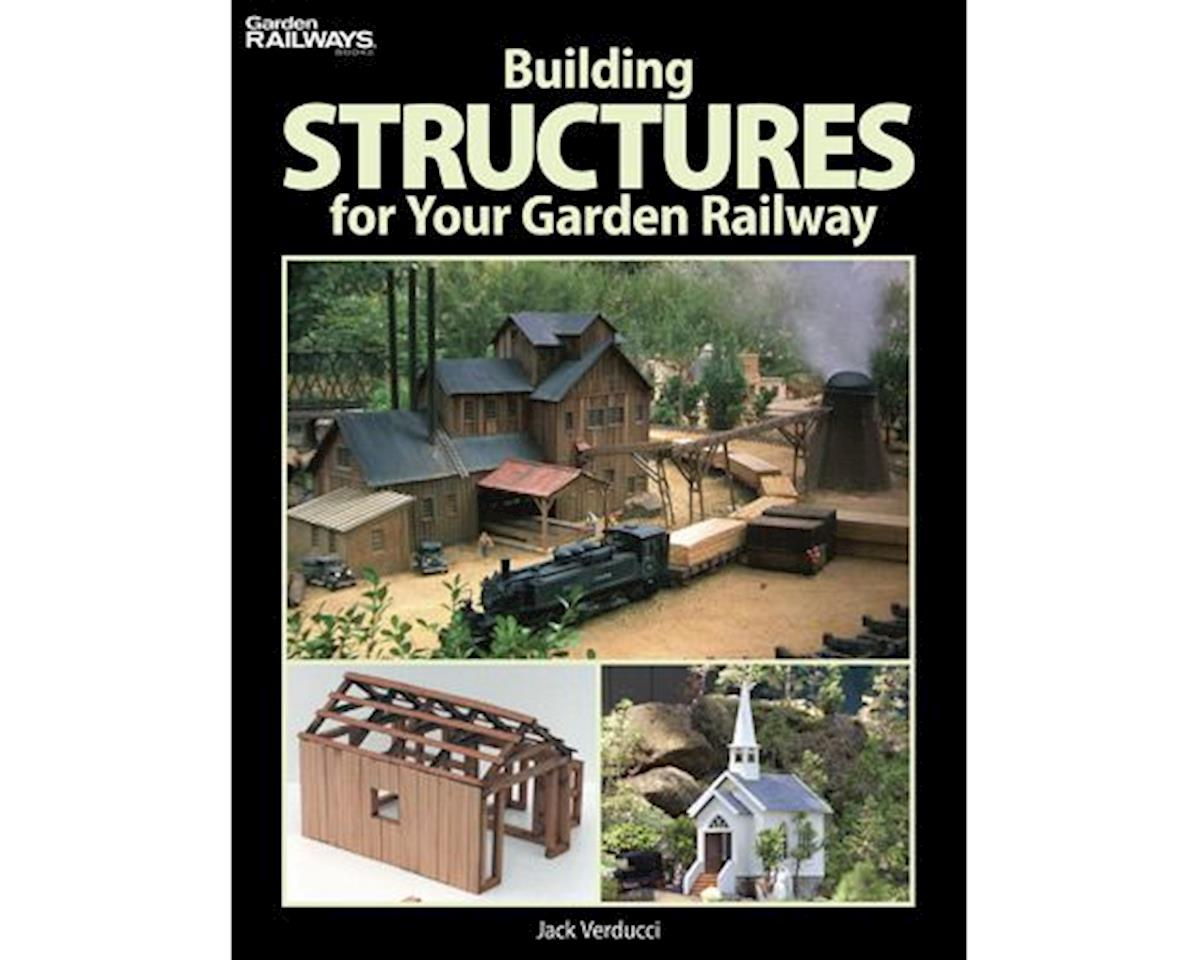 Kalmbach Publishing Building Structures for Your Garden Railway