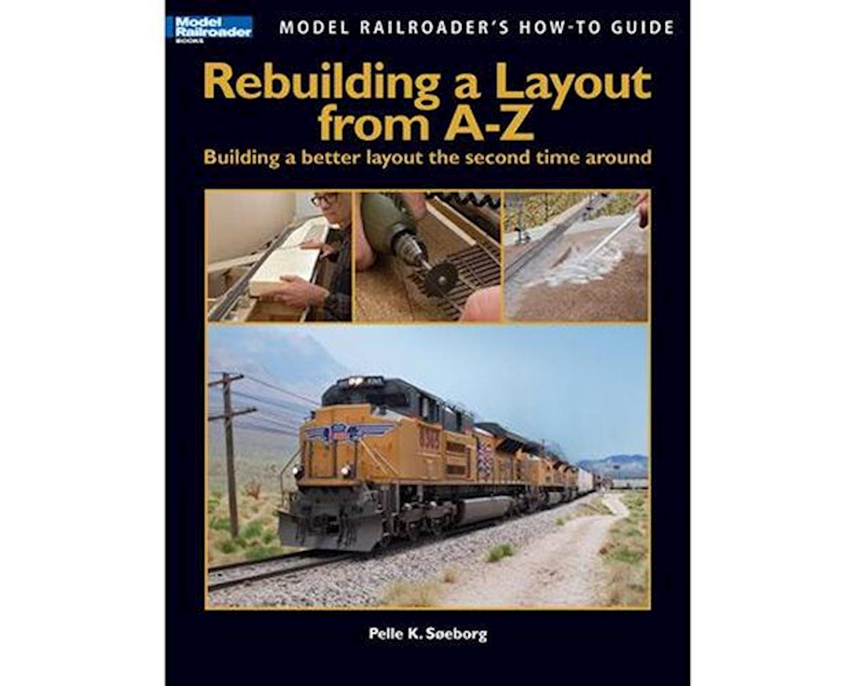 Kalmbach Publishing Rebuilding a Layout from A- Z