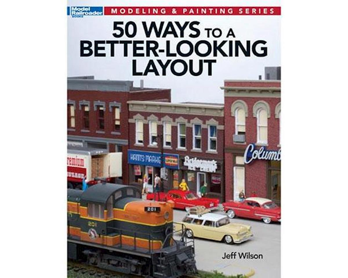 50 Ways to a Better-Looking Layout by Kalmbach Publishing
