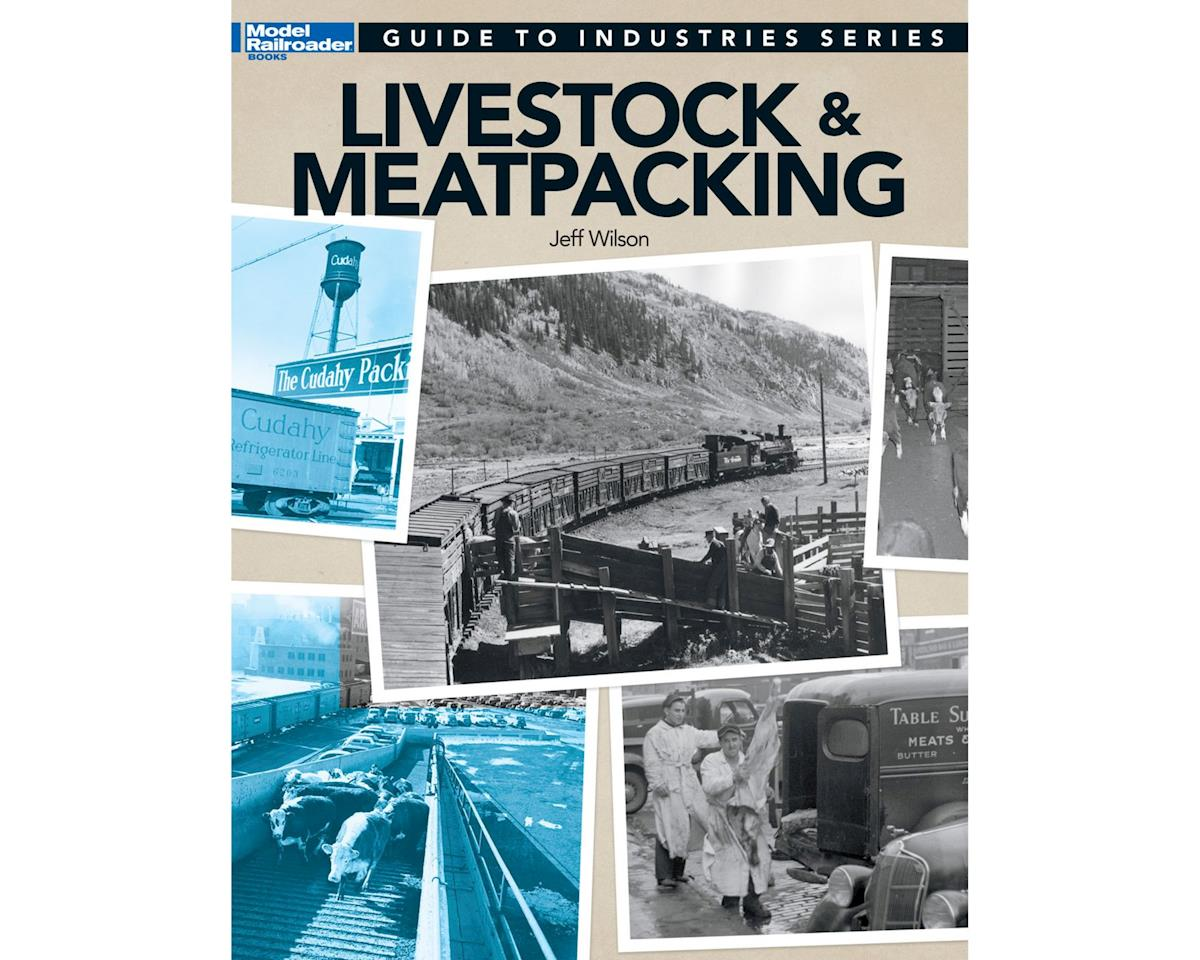 Kalmbach Publishing Guide to Industries, Livestock and Meat Packing