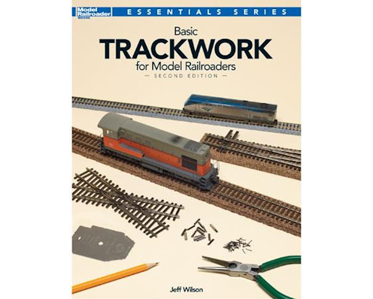 Basic Trackwork for Model Railroaders, 2nd Edition by Kalmbach Publishing