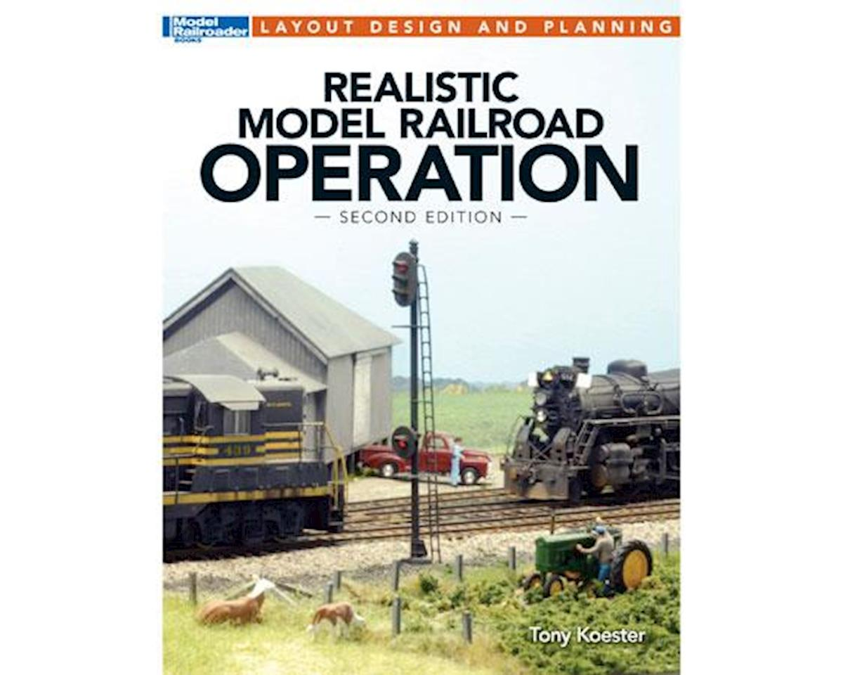 Realistic Model Railroad Operation, 2nd Edition by Kalmbach Publishing