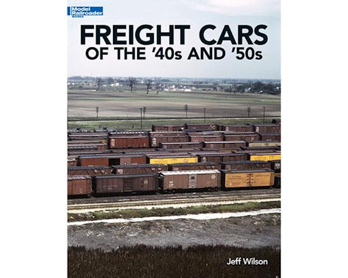 Kalmbach Publishing Freight Cars of the '40s and '50s