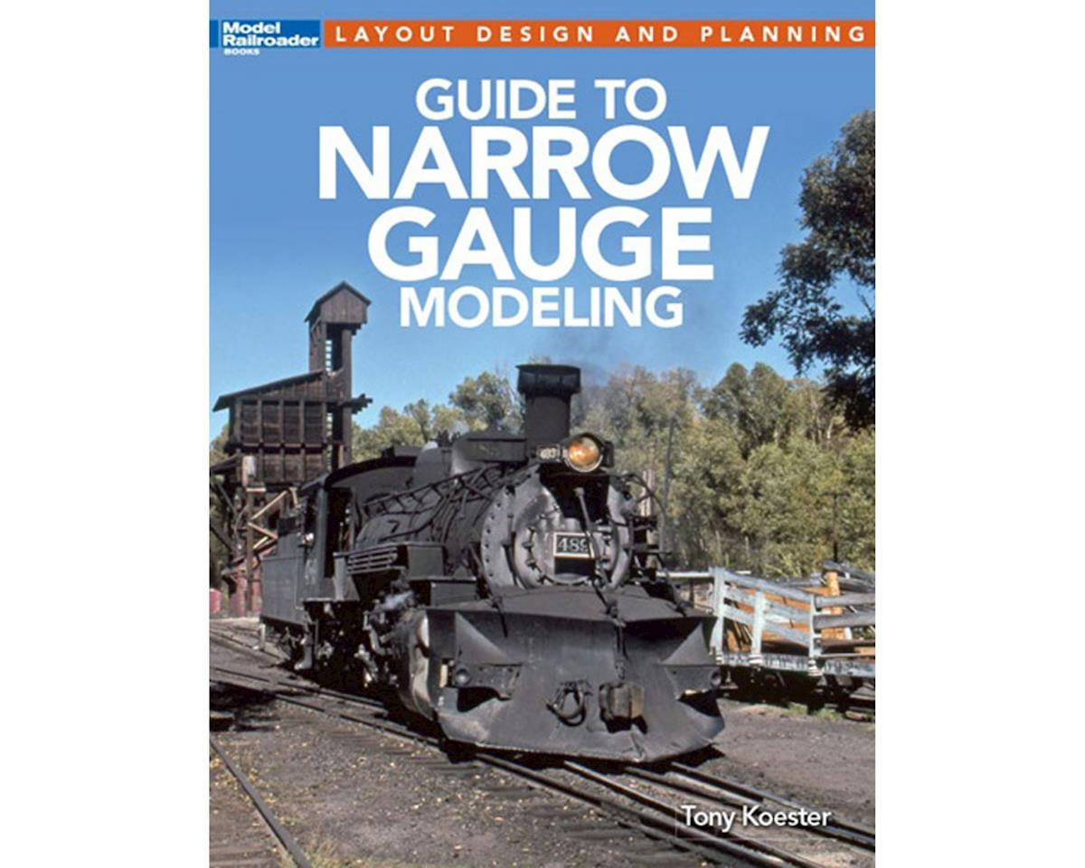 Kalmbach Publishing Model Railroader's Guide to Narrow Gauge Modeling