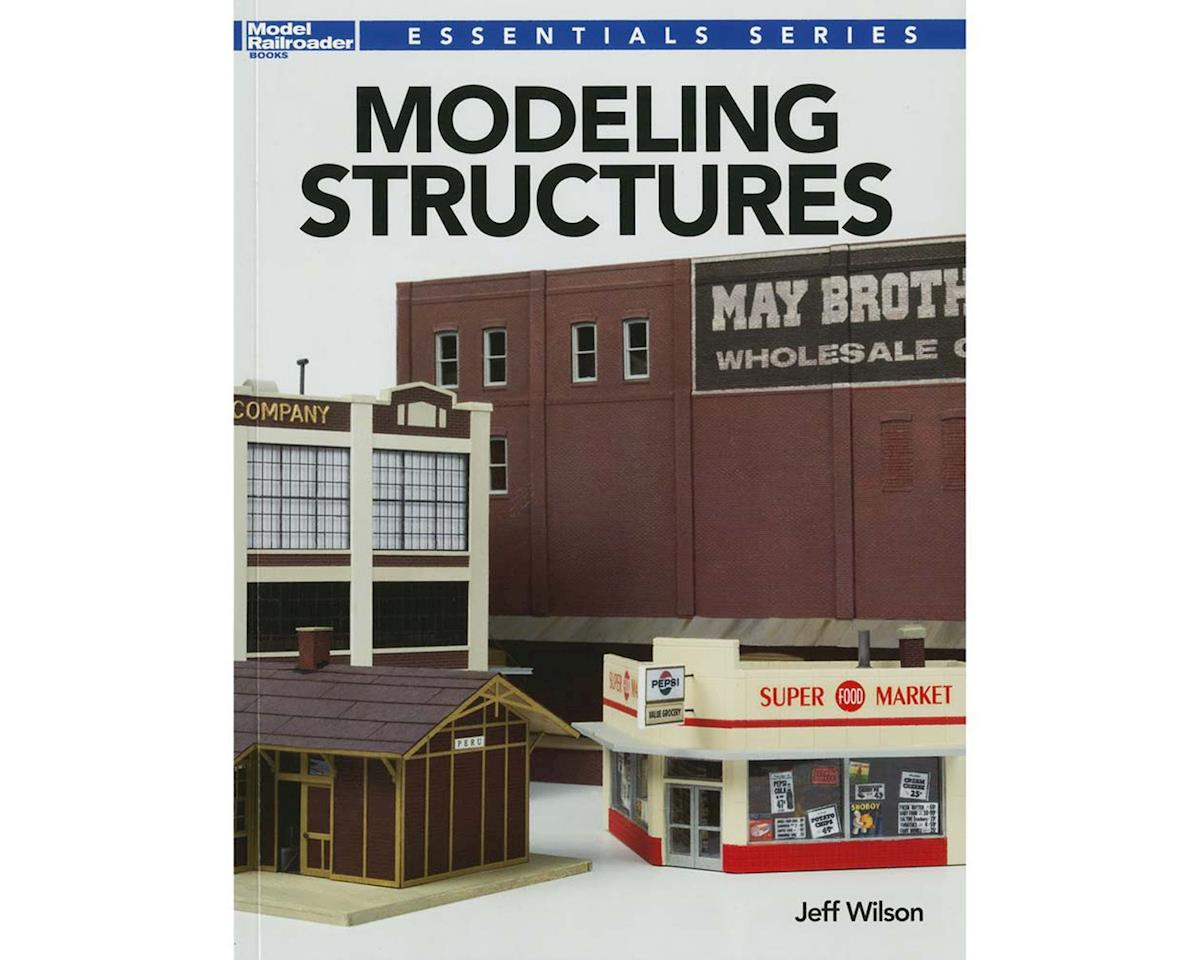 Modeling Structures by Kalmbach Publishing
