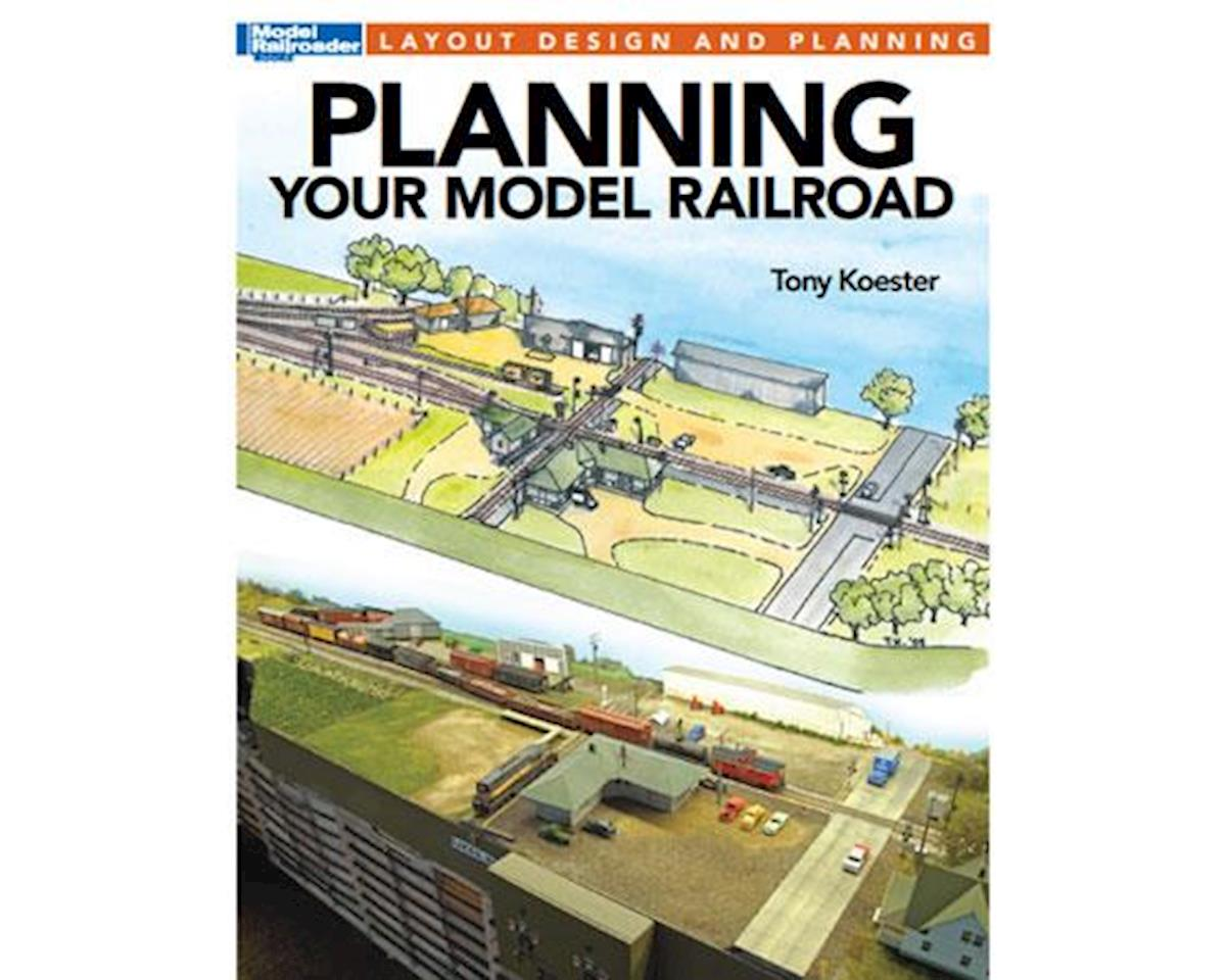 Planning Your Model Railroad by Kalmbach Publishing