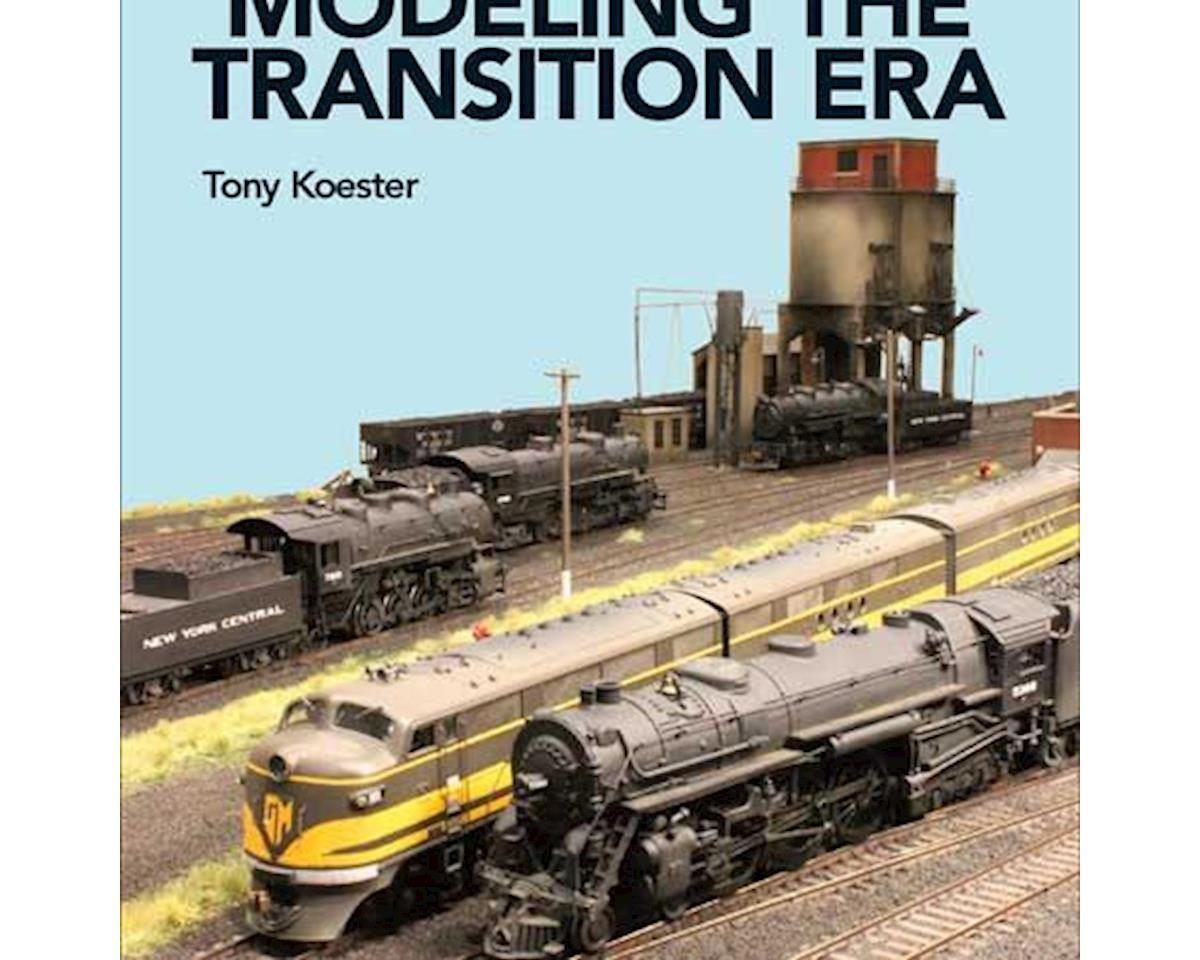 Kalmbach Publishing Modeling the Transition Era