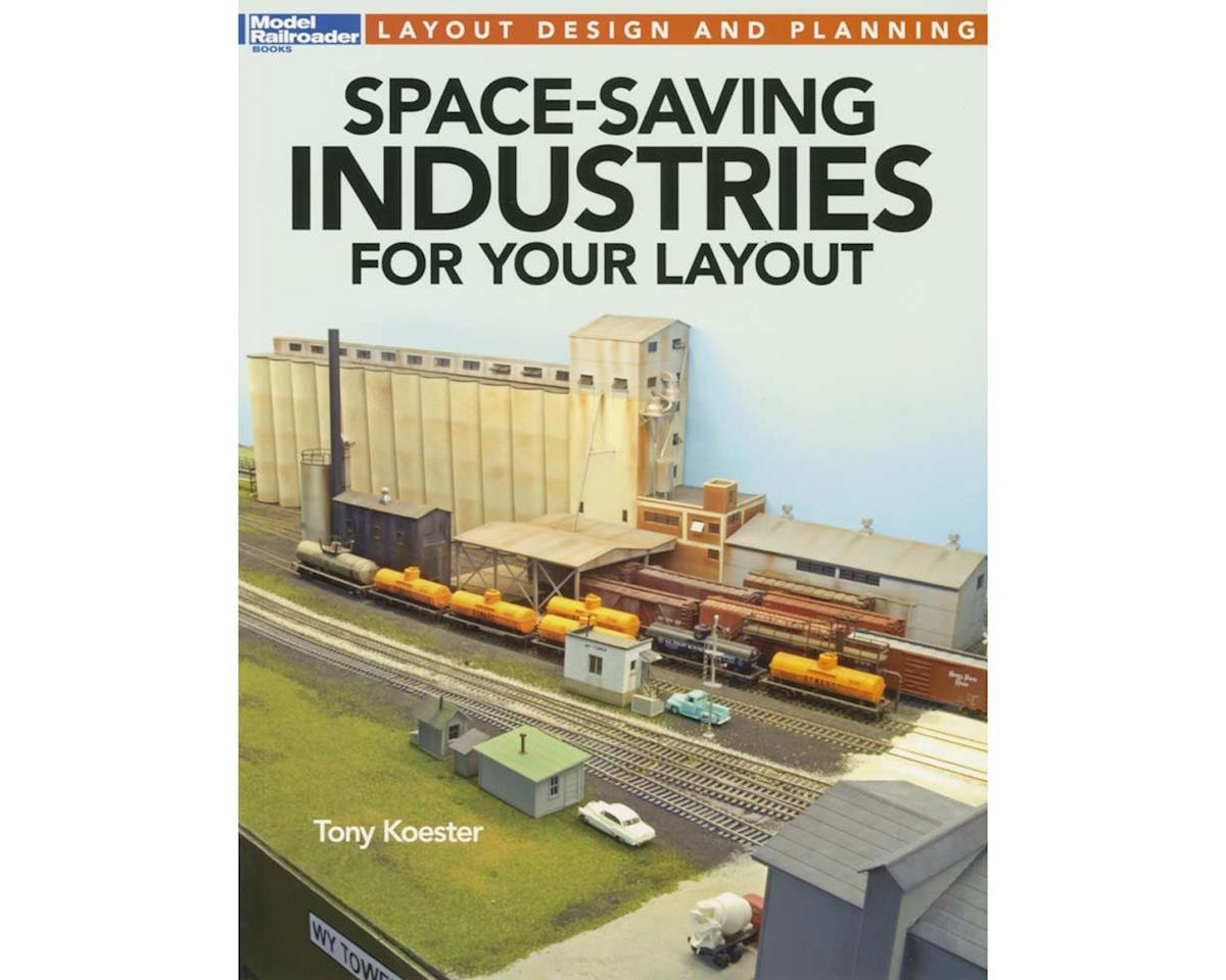 Kalmbach Publishing Space-Saving Industries for Your Layout