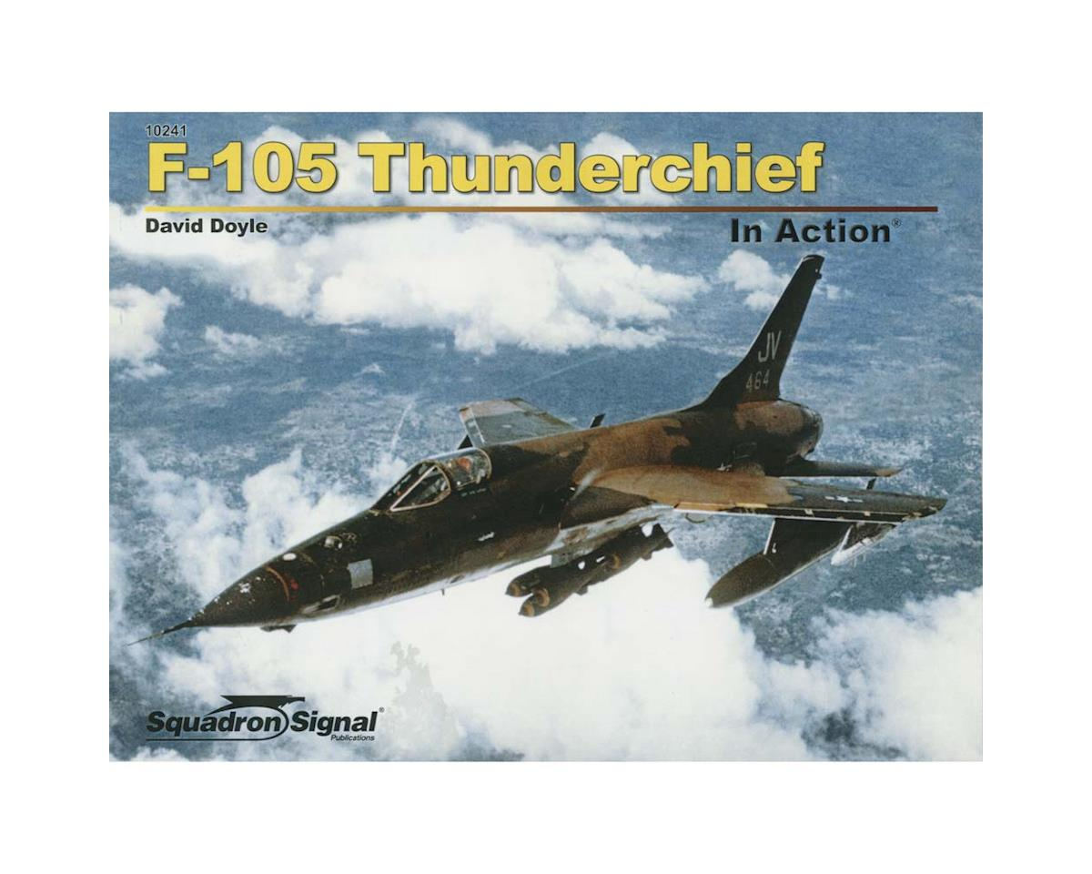 Squadron/Signal 10241 F-105 Thunderchief In Action
